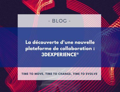 La découverte d'une nouvelle plateforme de collaboration : 3DEXPERIENCE®